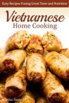 Vietnamese Home Cooking Easy Recipes Fusing Great Taste And Nutrition