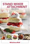 KitchenAid Stand Mixer Attachment Recipes