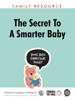 Laura Jana, MD, FAAP & AAP Council on Early Childhood - The Secret to a Smarter Baby  arte