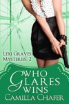 Who Glares Wins Lexi Graves Mysteries 2