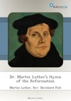 Dr Martin Luthers Hymn Of The Reformation