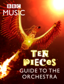 BBC Music's Ten Pieces Guide To The Orchestra