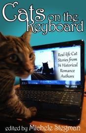Cats On The Keyboard Real Life Cat Stories By 14 Historical Romance Authors
