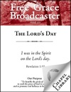 Free Grace Broadcaster - Issue 233 - The Lords Day