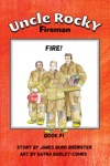 Uncle Rocky Fireman Book 1 - Fire