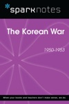 The Korean War 1950-1953 SparkNotes History Note