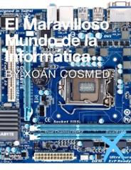 El Maravilloso Mundo de la Informática