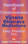 Handbook Of Consciousness Vijnana Bhairava Meditations