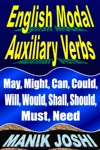 English Modal Auxiliary Verbs May Might Can Could Will Would Shall Should Must Need