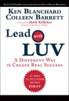Lead With LUV A Different Way To Create Real Success