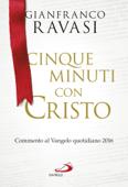 Cinque minuti con Cristo. Commento al Vangelo quotidiano 2016 Book Cover