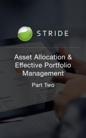 Asset Allocation and Effective Portfolio Management: Part Two