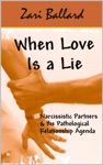 When Love Is A Lie - Narcissistic Partners  The Pathological Relationship Agenda