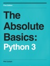 The Absolute Basics Python 3