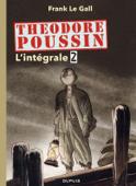 Théodore Poussin - L'intégrale - Tome 2