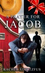 A Lancaster Amish Prayer For Jacob