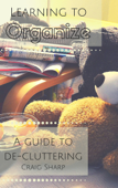 Learning to Organize, A Guide to De-Cluttering