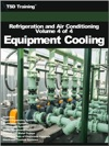 Refrigeration And Air Conditioning Volume 4 Of 4 - Equipment Cooling