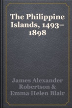 The Philippine Islands, 1493–1898