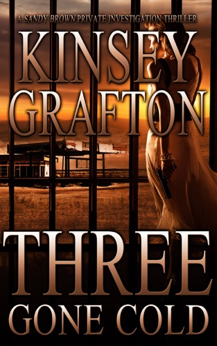 Kinsey Grafton, Mitch Flynn & Sue Roberts - Three Gone Cold