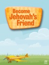 Become Jehovahs Friend