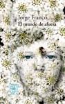 El Mundo De Afuera Premio Alfaguara De Novela 2014