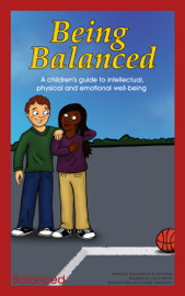 Being Balanced: A Children's Guide to Intellectual, Physical and Emotional Well-Being book