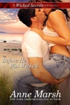 Before He Was Wicked A Wicked Secrets Prequel