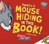 Tom And Jerry Theres A Mouse Hiding In This Book