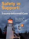 Safety In Support An Interactive EBook On Trauma-Informed Care