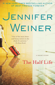 The Half Life - Jennifer Weiner
