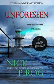 Unforeseen (Thomas Prescott 1) - Nick Pirog book summary