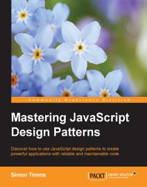 Mastering JavaScript Design Patterns