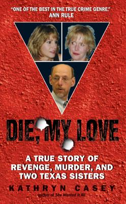 Die, My Love - Kathryn Casey book