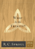 R. C. Sproul - What Is the Trinity? artwork