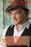 Mail Order Husbands Heading Towards The Love Of Their Lives A Pair Of Christian Historical Romances