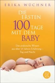 Download and Read Online Die ersten 100 Tage mit dem Baby