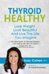 Thyroid Healthy Lose Weight Look Beautiful And Live The Life You Imagine