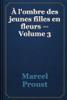 Marcel Proust - À l'ombre des jeunes filles en fleurs — Volume 3 artwork