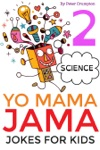 Yo Mama Jama - Science Jokes For Kids