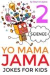 Yo Mama Jama - Science Jokes For Kids