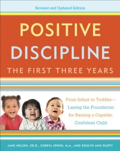Positive Discipline: The First Three Years, Revised and Updated Edition Book Cover