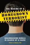 Making Of A Homegrown Terrorist The Brainwashing Rebels In Search Of A Cause