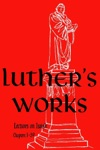 Luthers Works Vol 16