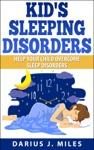 Kids Sleeping Disorders Help Your Child Overcome Sleep Disorders