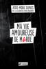 Ma vie amoureuse de marde - Anne-Marie Dupras