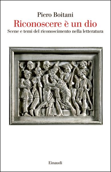 Riconoscere è un dio da Piero Boitani