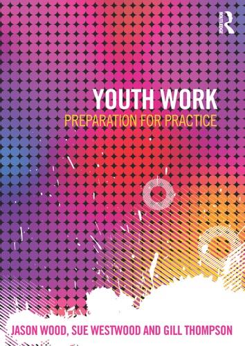 Jason Wood, Sue Westwood & Gill Thompson - Youth Work