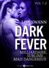 Dark Fever - Milliardaire, sublime… mais dangereux, vol. 1-2
