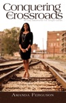Conquering The Crossroads 40 Day Devotional For Single Ladies